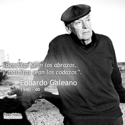 Frases De Eduardo Galeano Pensamientos Y Reflexiones