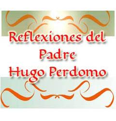 Reflexiones del Padre Hugo Perdomo