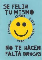Se Feliz vos mismo, no a las drogas.